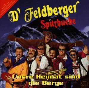 Unsere Heimat sind die Berge, D' Feldberger Spitzbuebe