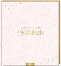 Unsere Hochzeit - Gästebuch (blanko)