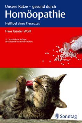 Unsere Katze, gesund durch Homöopathie - Hans G. Wolff  