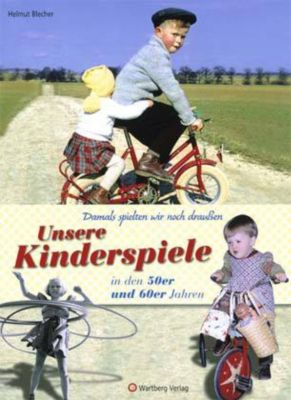 Unsere Kinderspiele in den 50er und 60er Jahren, Helmut Blecher