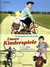 Unsere Kinderspiele in den 50er und 60er Jahren - Produktdetailbild 1