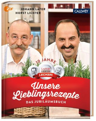 Unsere Lieblingsrezepte, Johann Lafer, Horst Lichter