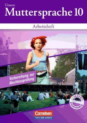 Unsere Muttersprache, Sekundarstufe I, Östliche Bundesländer und Berlin: Arbeitsheft, Klasse 10 (Neue Ausgabe)