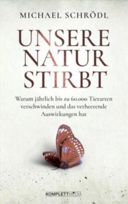 Unsere Natur stirbt, Michael Schrödl
