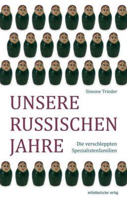 Unsere russischen Jahre - Simone Trieder |