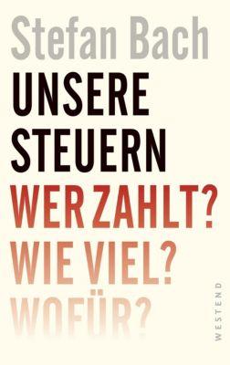 Unsere Steuern, Stefan Bach