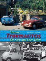 Unsere Traumautos der 50er- und 60er-Jahre, Werner Reckelkamm
