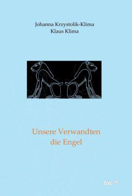 Unsere Verwandten die Engel, Klaus Klima, Johanna Krzystolik-Klima