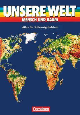 Unsere Welt, Mensch und Raum: Atlas für Schleswig-Holstein und Hamburg
