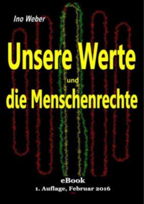 Unsere Werte und die Menschenrechte, Ino Weber