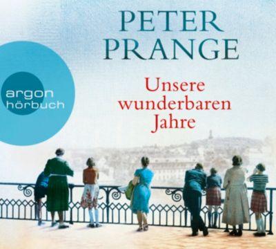 Unsere wunderbaren Jahre, 2 MP3-CDs, Peter Prange