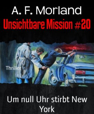 Unsichtbare Mission #20, A. F. Morland