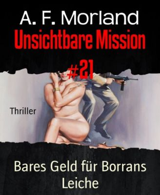 Unsichtbare Mission #21, A. F. Morland