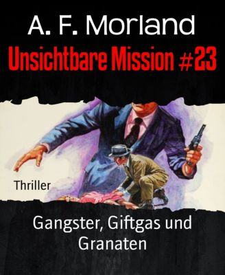 Unsichtbare Mission #23, A. F. Morland