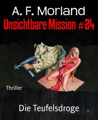 Unsichtbare Mission #24, A. F. Morland