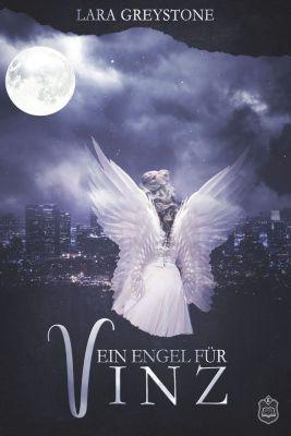 Unsterblich geliebt: Ein Engel für Vinz, Lara Greystone