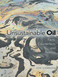 Unsustainable Oil, Jon Gordon