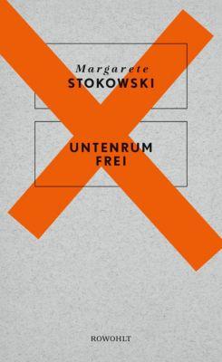 Untenrum frei, Margarete Stokowski