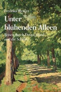 Unter blühenden Alleen, Fredrika Bremer