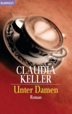 Unter Damen, Claudia Keller
