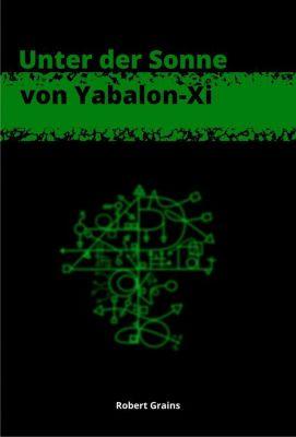 Unter der Sonne von Yabalon-Xi, Robert Grains