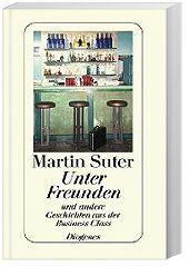 Unter Freunden, Martin Suter