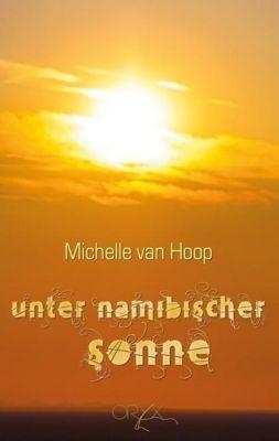 Unter namibischer Sonne - Michelle Van Hoop |