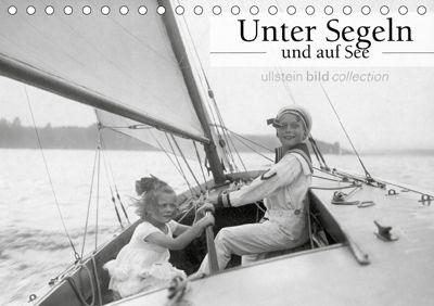 Unter Segeln und auf See (Tischkalender 2019 DIN A5 quer), ullstein bild Axel Springer Syndication GmbH, Ullstein Bild Axel Springer Syndication GmbH