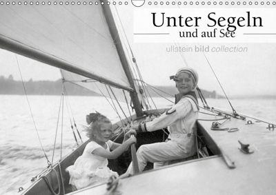 Unter Segeln und auf See (Wandkalender 2019 DIN A3 quer), ullstein bild Axel Springer Syndication GmbH, Ullstein Bild Axel Springer Syndication GmbH