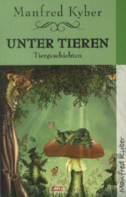 Unter Tieren - Manfred Kyber |