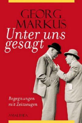 Unter uns gesagt, Georg Markus