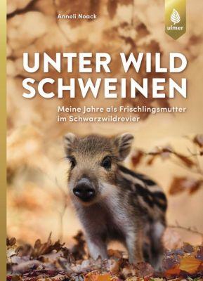 Unter Wildschweinen, Anneli Noack
