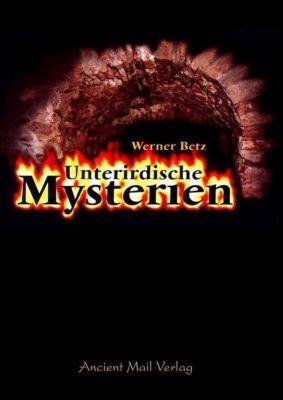 Unterirdische Mysterien, Werner Betz