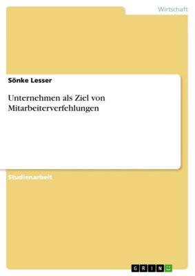 Unternehmen als Ziel von Mitarbeiterverfehlungen, Sönke Lesser
