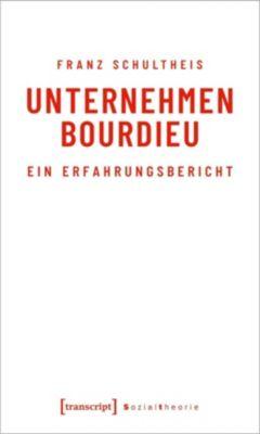 Unternehmen Bourdieu - Franz Schultheis |