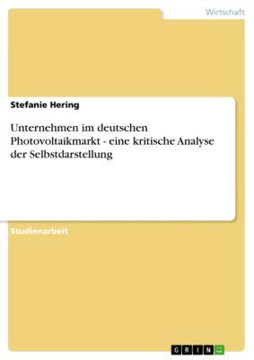 Unternehmen im deutschen Photovoltaikmarkt - eine kritische Analyse der Selbstdarstellung, Stefanie Hering