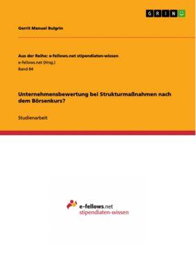 Unternehmensbewertung bei Strukturmaßnahmen nach dem Börsenkurs?, Gerrit Manuel Bulgrin