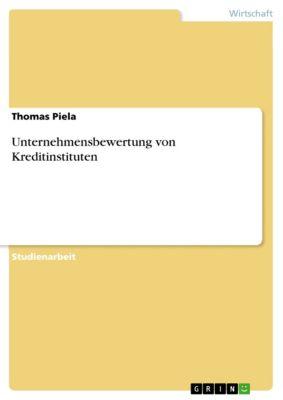 Unternehmensbewertung von Kreditinstituten, Thomas Piela