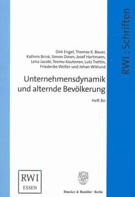 Unternehmensdynamik und alternde Bevölkerung., Dirk Engel, Thomas K. Bauer, Kathrin Brink