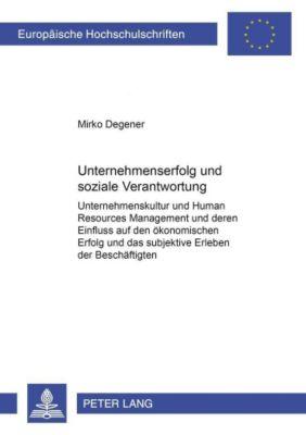 Unternehmenserfolg und soziale Verantwortung, Mirko Degener