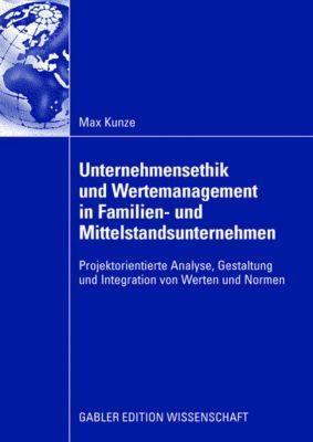Unternehmensethik und Wertemanagement in Familien- und Mittelstandsunternehmen, Max Kunze