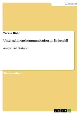 Unternehmenskommunikation im Krisenfall, Teresa Höhn