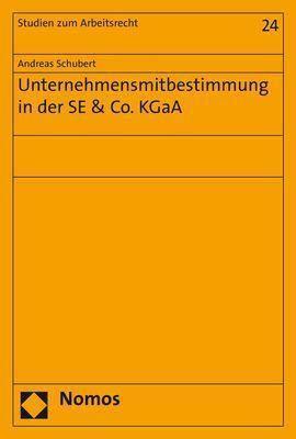 Unternehmensmitbestimmung in der SE & Co. KGaA, Andreas Schubert