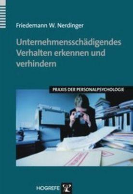 Unternehmensschädigendes Verhalten erkennen und verhindern, Friedemann W. Nerdinger