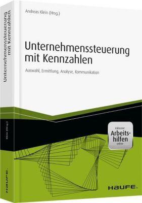 Unternehmenssteuerung mit Kennzahlen - inkl. Arbeitshilfen online, Andreas Klein