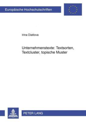 Unternehmenstexte: Textsorten, Textcluster, topische Muster, Irina Diatlova
