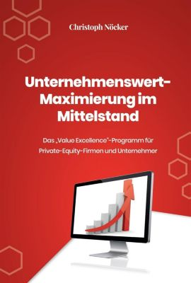 Unternehmenswert-Maximierung im Mittelstand, Christoph Nöcker