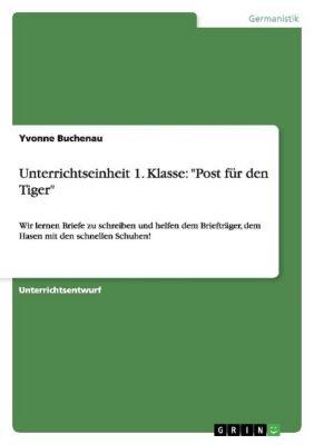 Unterrichtseinheit 1. Klasse: Post für den Tiger, Yvonne Buchenau
