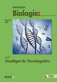 Unterrichtspraxis Biologie: .22 Grundlagen der Vererbungslehre