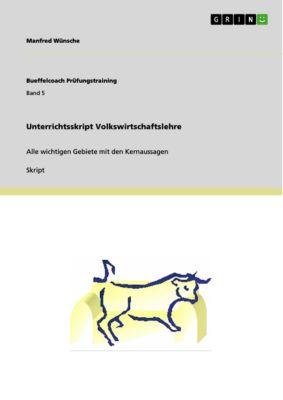 Unterrichtsskript Volkswirtschaftslehre, Manfred Wünsche